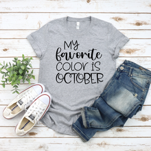 Load image into Gallery viewer, Fun Fall Shirt, My Favorite Color is October