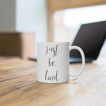 Load image into Gallery viewer, Just Be Kind Ceramic Mug