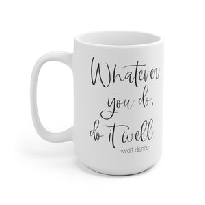 Whatever You Do Disney Quote Ceramic Mug