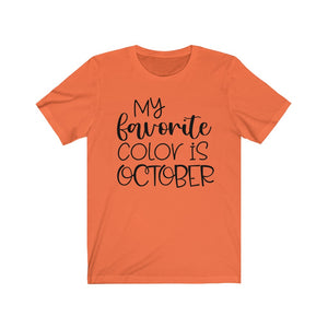 Fun Fall Shirt, My Favorite Color is October