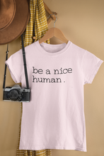 Load image into Gallery viewer, Be a Nice Human Jersey Short Sleeve Tee