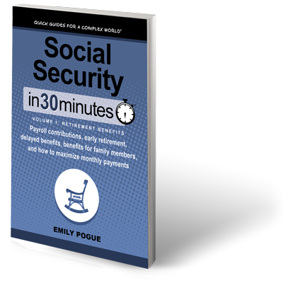 Social Security In 30 Minutes, Volume 1: Retirement Benefits