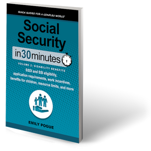 Social Security In 30 Minutes, Volume 2: Disability Benefits