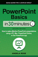 Load image into Gallery viewer, PowerPoint Basics In 30 Minutes: How to make effective PowerPoint presentations using a PC, Mac, PowerPoint Online, or the PowerPoint app