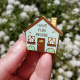 Have Fun Inside Hard Enamel Pin