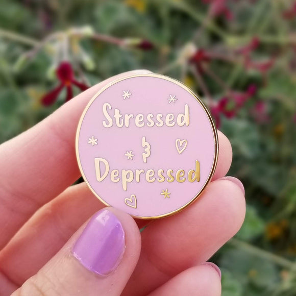 Stressed and Depressed Hard Enamel Pin