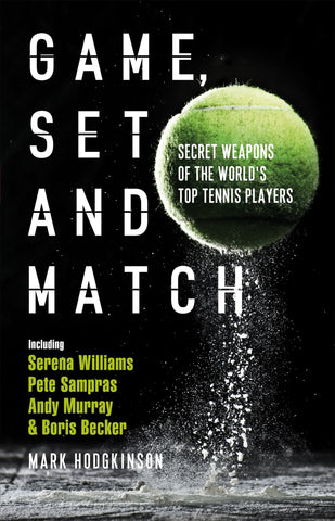 Game Set And Match by Mark Hodgkinson
