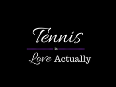 Tennis is Love Actually Tennis Love
