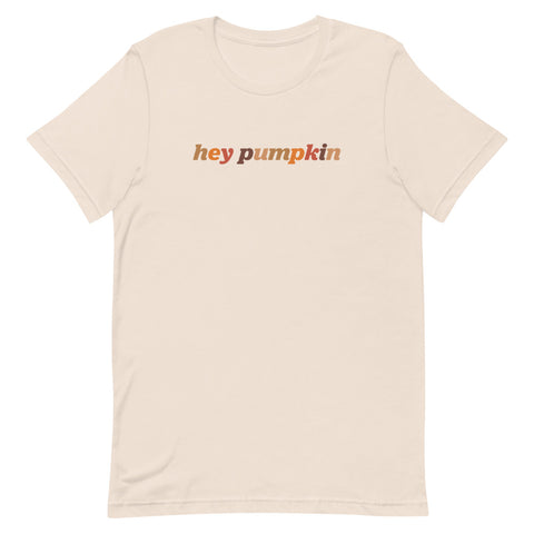 Hey Pumpkin Unisex T-Shirt