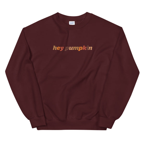 Hey Pumpkin Unisex Sweatshirt