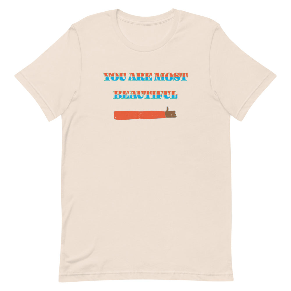 You Are Most Beautiful Unisex T-Shirt