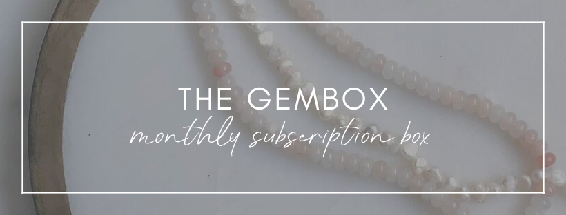 The Gembox - our monthly subscription box