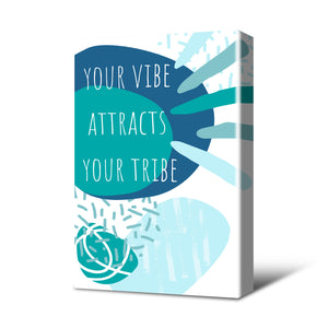 Your Vibe Canvas Print Teal