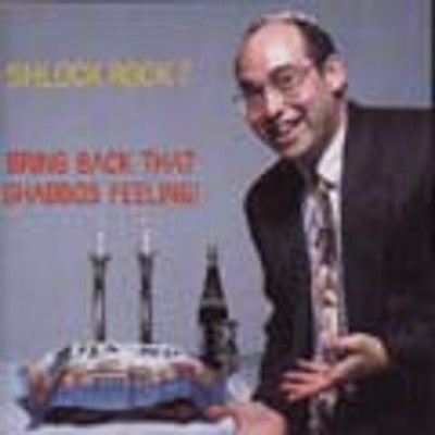 Shlock Rock - Bring Back That Shabbos Feeling