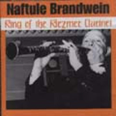 Naftule Brandwein - King Of Klezmer Clarinet