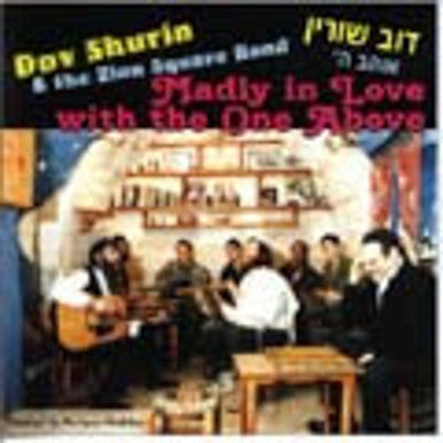 Dov Shurin - Madly In Love With The One Above