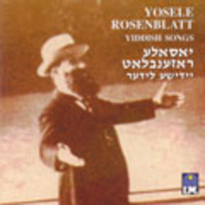 Cantor Yossele Rosenblatt - Yiddish Songs