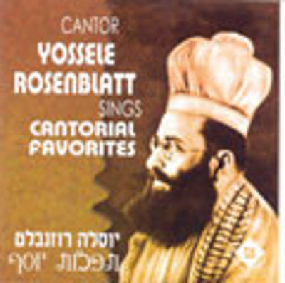 Cantor Yossele Rosenblatt - Sings Cantorial Favorites