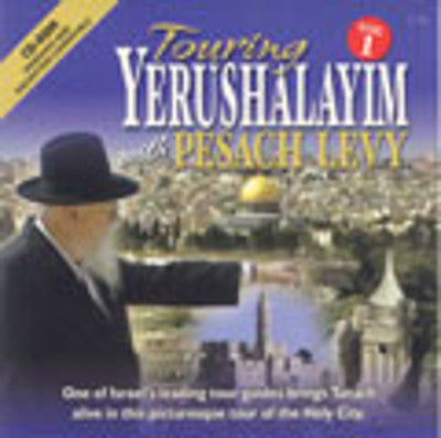 Touring Yerushalayim with Pesach Levy 1
