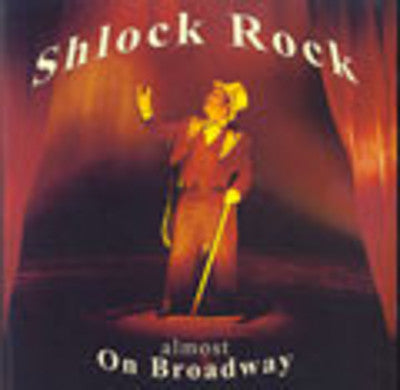 Shlock Rock - Almost on Broadway