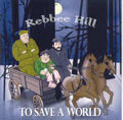 Rebbee Hill - To Save A World