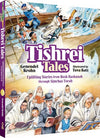 Tishrei Tales: Uplifting Stories from Rosh Hashanah through Simchas Torah