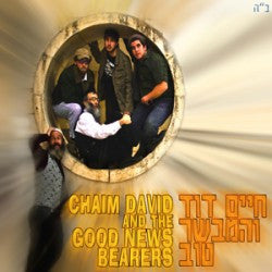 Chaim Dovid - Chaim Dovid and the Good News Bearers
