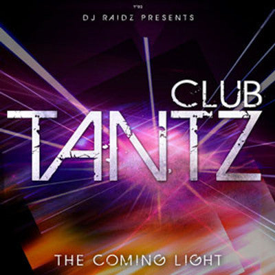 Dj Raidz - Club Tantz: The Coming Light