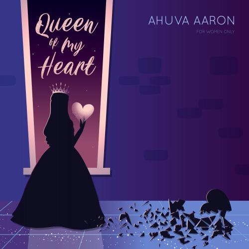 Ahuva Aaron - Queen of my Heart