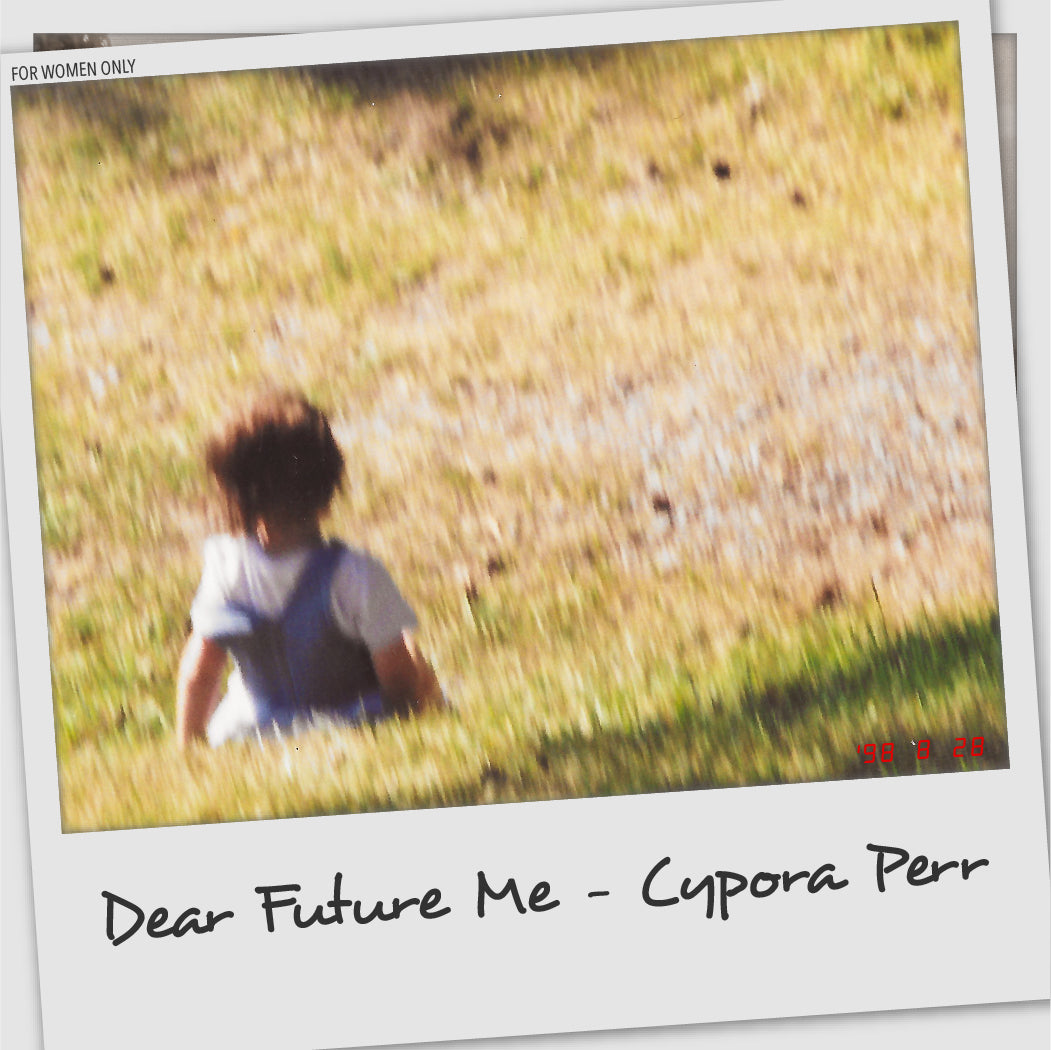 Cypora Perr - Dear Future Me (Single)