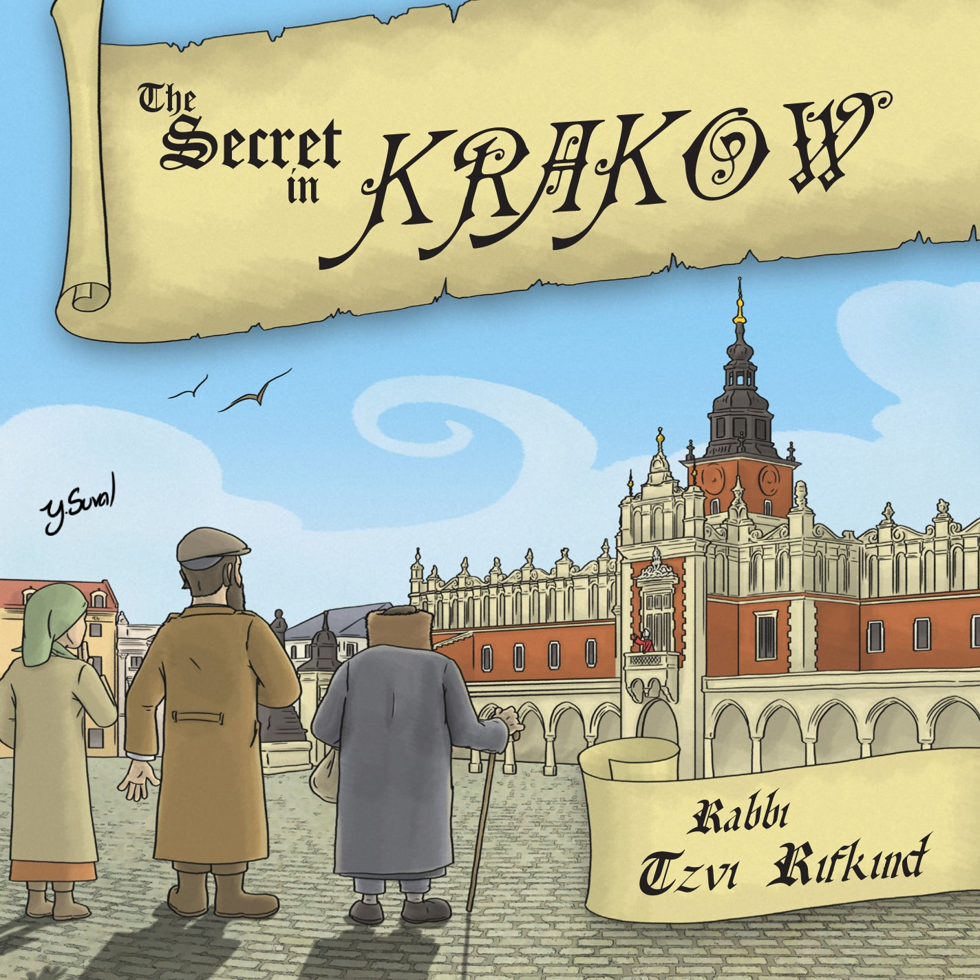 Rabbi Tzvi Rifkind - The Secret in Krakow