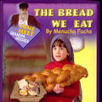 Menucha Fuchs - The Bread We Eat