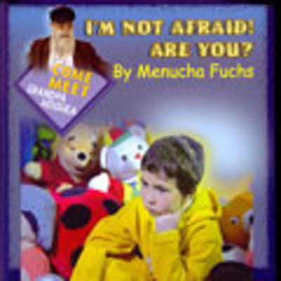 Menucha Fuchs - I Am Not Afraid Are You?