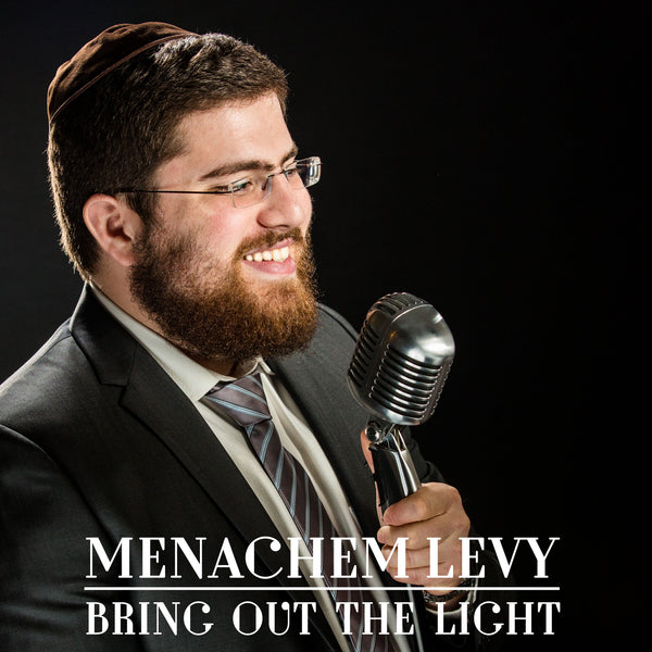 Menachem Levy - Bring Out The Light (Single)