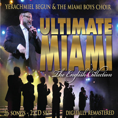 Yerachmiel Begun and The Miami Boys Choir - Ultimate Miami: The English Collection