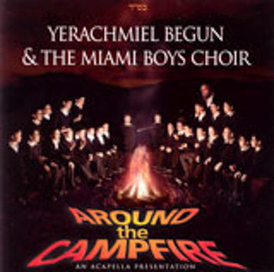 Yerachmiel Begun and The Miami Boys Choir - Around The Campfire