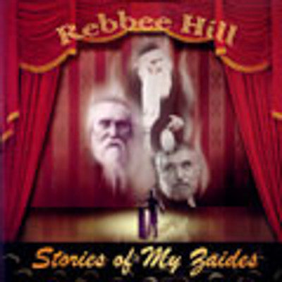 Rebbee Hill - Stories Of My Zaides