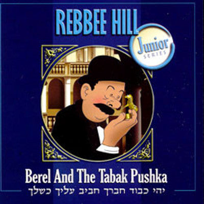 Rebbee Hill - Berel And The Tabak Pushka