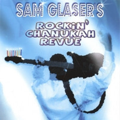 Sam Glaser - Rockin' Chanukah Revue