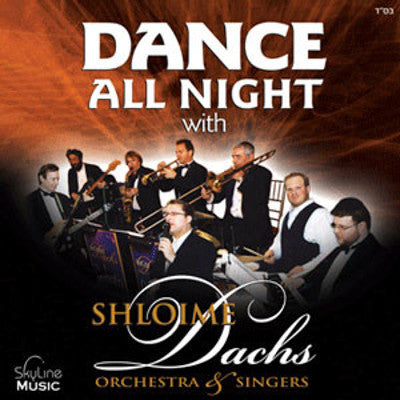Shloime Dachs - Dachs Orchestra & Singers - Dance All Night