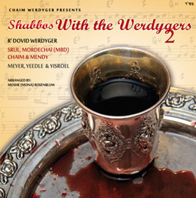 Werdygers - Shabbos With the Werdygers 2
