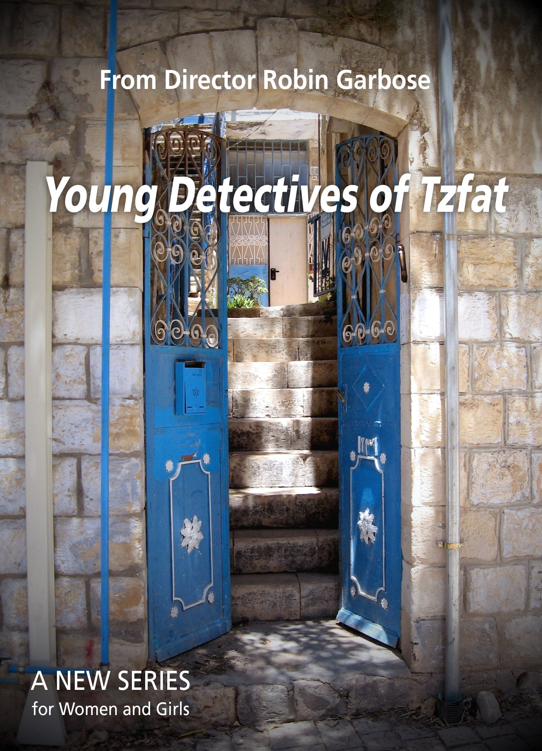 Young Detectives Of Tzfat - Episode 1 (By Robin Garbose)