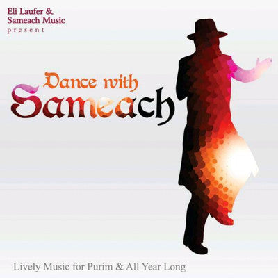 Eli Laufer - Dance With Sameach: Lively Music for Purim & All Year Long