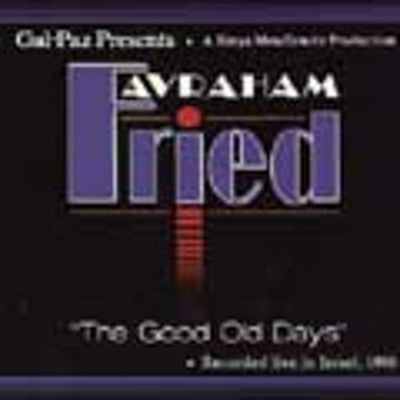 Avraham Fried - Good Old Days