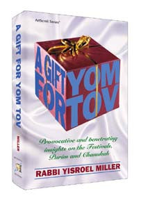 Rabbi Yisroel Miller - A Gift For Yom Tov
