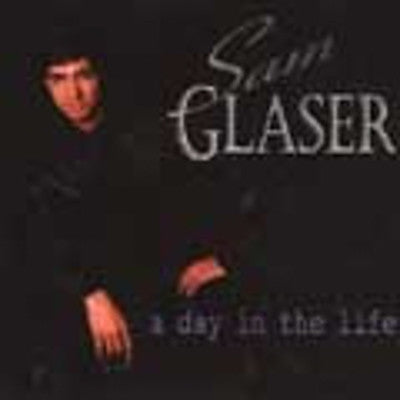 Sam Glaser - A Day In The Life