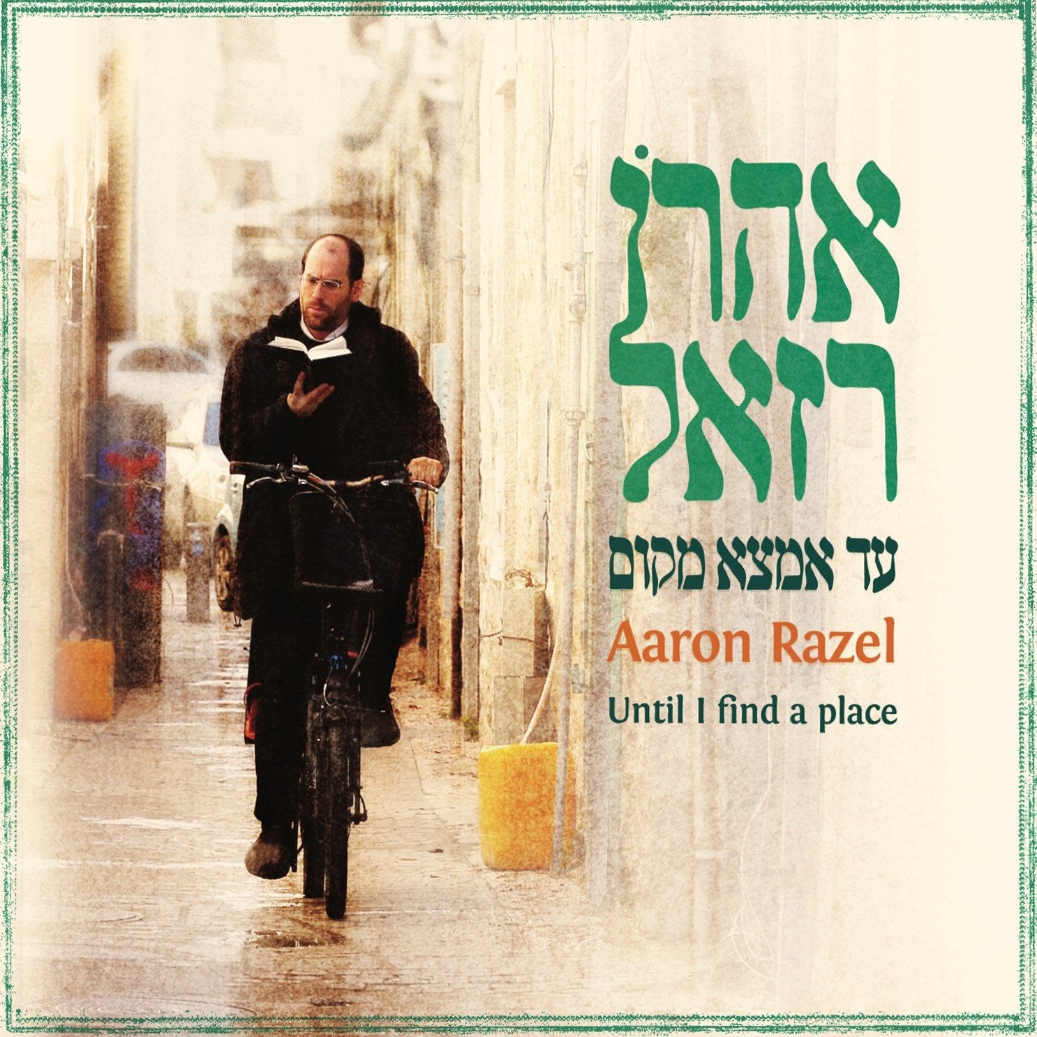 Aaron Razel - Until I find A place