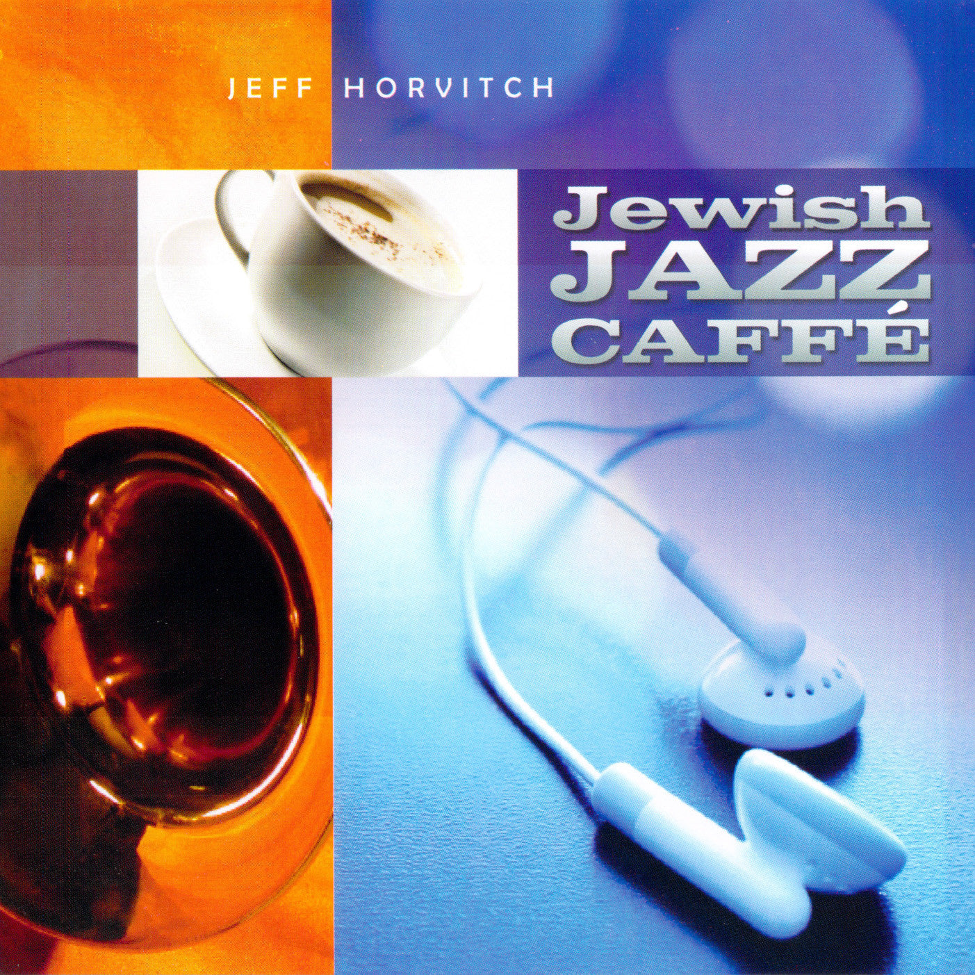 Jeff Horvitch - Jewish Jazz Caffe