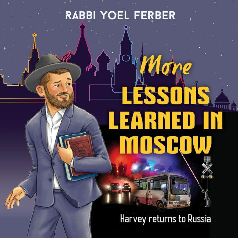 Rabbi Yoel Ferber - More Lessons Learned in Moscow