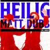 Matt Dubb - Heilig - feat. Worch (Single)